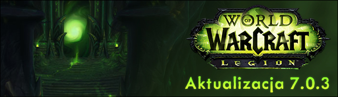 http://wowcenter.pl/Files/legion_patch7-0-3_podsum_head2.jpg